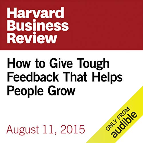 How to Give Tough Feedback That Helps People Grow copertina