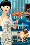 Murder and Mozzarella (A Terrified Detective Mystery Book 6) (English Edition)