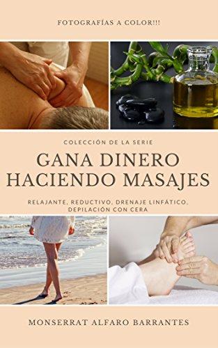 Colección de la serie Gana Dinero Haciendo Masajes: Relajante, Reductivo, Drenaje Linfático, Depilación con cera