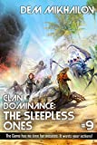 Clan Dominance: The Sleepless Ones (Book #9): LitRPG Series