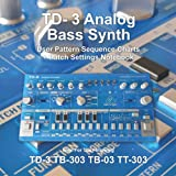 TD-3 Analog Bass Synth User Pattern Sequence Charts + Patch Settings.(Translucent Blue): Ideal for TD-3, TB-303, TB-03 & TT-303