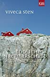 Tödliche Nachbarschaft: Thomas Andreassons siebter Fall (Thomas Andreasson ermittelt, Band 7)