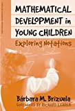 Mathematical Development in Young Children: Exploring Notations (Ways of Knowing in Science and Mathematics Series)