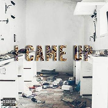I Came Up (feat. Narada & MaxXx Amillion)