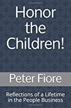 Honor the Children!: Reflections of a Lifetime in the People Business