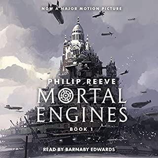 Mortal Engines     Mortal Engines, Book 1              Written by:                                                                                                                                 Philip Reeve                               Narrated by:                                                                                                                                 Barnaby Edwards                      Length: 8 hrs and 57 mins     148 ratings     Overall 4.3