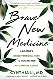 Image of Brave New Medicine: A Doctor's Unconventional Path to Healing Her Autoimmune Illness