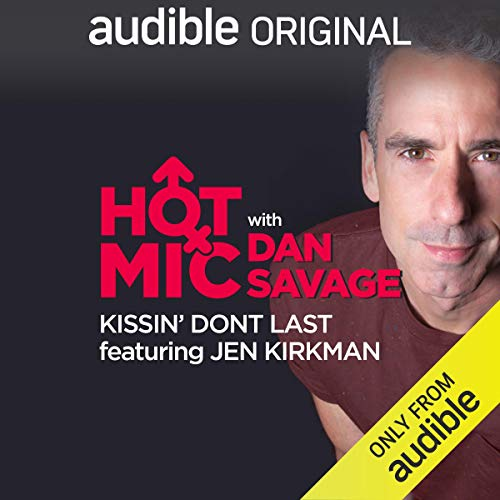 Ep. 29: Kissin' Don't Last Featuring Jen Kirkman (Hot Mic with Dan Savage) copertina