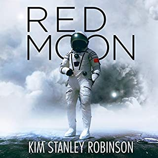 Red Moon                   By:                                                                                                                                 Kim Stanley Robinson                               Narrated by:                                                                                                                                 Maxwell Hamilton,                                                                                        Joy Osmanski,                                                                                        Feodor Chin                      Length: 16 hrs and 46 mins     42 ratings     Overall 4.0