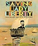 Saving Lady Liberty: Joseph Pulitzer s Fight for the Statue of Liberty