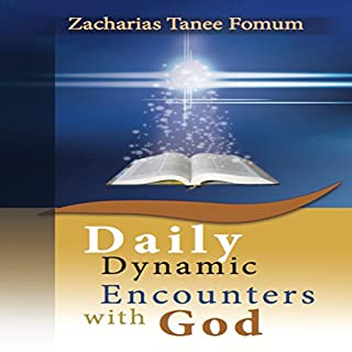 Daily Dynamic Encounters with God     Practical Helps for the Overcomers, Book 4              By:                                                                                                                                 Zacharias Tanee Fomum                               Narrated by:                                                                                                                                 Gerald Zimmerman                      Length: 3 hrs and 40 mins     2 ratings     Overall 4.5