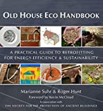 Old House Eco Handbook: A Practical Guide to Retrofitting for...