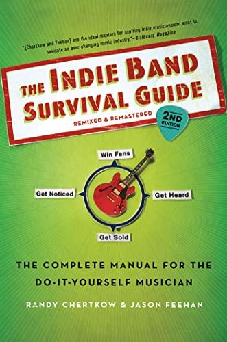 5. The Indie Band Survival Guide (Randy Chertkow, Jason Feehan)