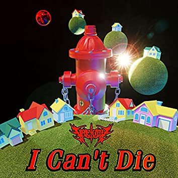 I Can't Die