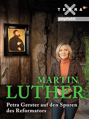 Martin Luther - Petra Gerster auf den Spuren des Reformators