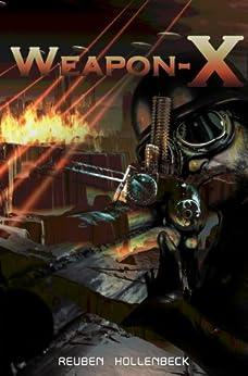 Weapon-X by [Reuben Hollenbeck]