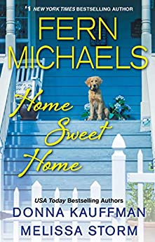 Home Sweet Home by [Fern Michaels, Donna Kauffman, Melissa Storm]