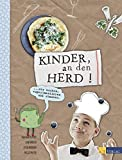 Kinder, an den Herd!: Wir kochen, experimentieren und staunen - Claudia Seifert