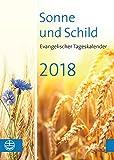 Sonne und Schild 2018: Evangelischer Tageskalender 2018