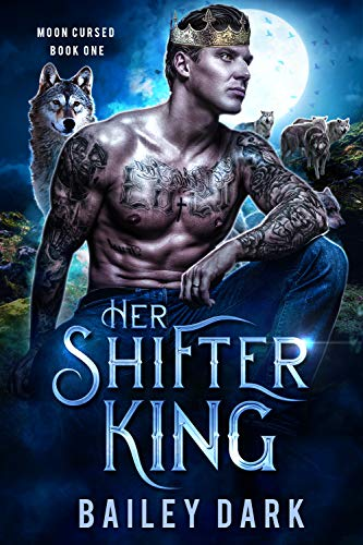 Her Shifter King (Moon Cursed Book 1) (English Edition)