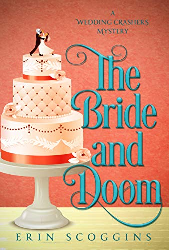 The Bride and Doom (A Wedding Crashers Mystery Book 1) by [Erin Scoggins]