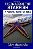 Facts About the Starfish (A Picture Book for Kids, Vol 233)