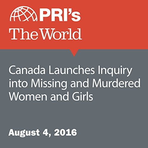 Canada Launches Inquiry into Missing and Murdered Women and Girls audiobook cover art