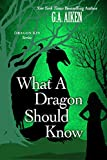 What A Dragon Should Know (Dragon Kin Book 3)