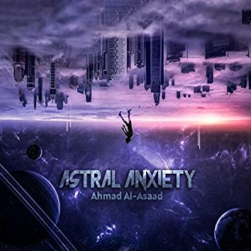 Astral Anxiety