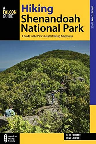 Hiking Shenandoah National Park: A Guide to the Park\'s Greatest Hiking Adventures (Where to Hike)