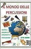 Il mondo Delle Percussioni: Libro con audio