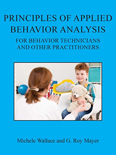 Principles of Applied Behavior Analysis for Behavior Technicians and Other Practitioners
