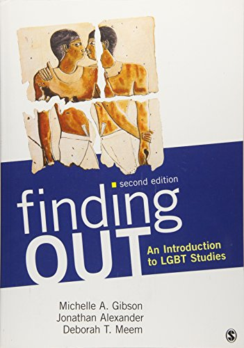 Compare Textbook Prices for Finding Out: An Introduction to LGBT Studies Second Edition ISBN 9781452235288 by Gibson, Michelle A.,Alexander, Jonathan F.,Meem, Deborah T.
