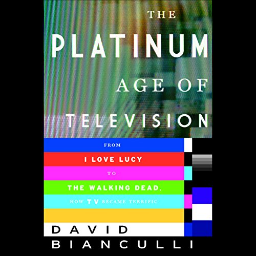The Platinum Age of Television audiobook cover art