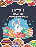 Ares's Easter Colouring Book: Ares Personalised Custom Name - Easter Colouring Book - 8.5x11 - Bunny Eggs Theme