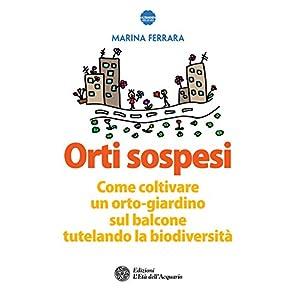 Orti sospesi: Come coltivare un orto-giardino sul balcone tutelando la biodiversità 2 spesavip