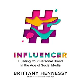 Influencer                   By:                                                                                                                                 Brittany Hennessy                               Narrated by:                                                                                                                                 Brittany Hennessy                      Length: 4 hrs and 31 mins     229 ratings     Overall 4.6