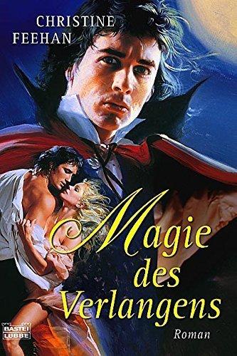Magie des Verlangens: Roman von Christine Feehan (21. Juni 2005) Taschenbuch