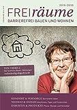FreiRäume 2016-2018: Ratgeber für barrierefreies Bauen und Wohnen - inkl. kompletter DIN 18040-2. Mit vielen Checklisten und Tipps.