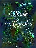 Le Saule aux Lucioles: Conte fantastique