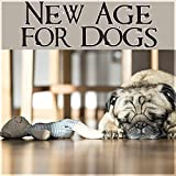 New Age for Dogs - Calm Down Your Animal Companion, Soothing Nature Sounds for Puppies & Cats, Music for Pets
