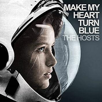 Make My Heart Turn Blue