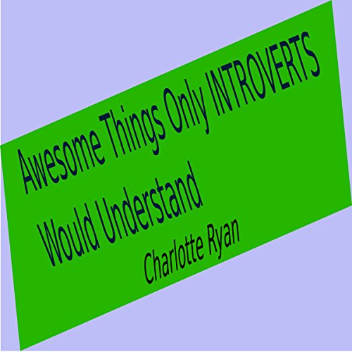 Awesome Things Only Introverts Would Understand audiobook cover art