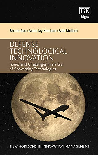 Compare Textbook Prices for Defense Technological Innovation: Issues and Challenges in an Era of Converging Technologies New Horizons in Innovation Management  ISBN 9781789902099 by Bharat Rao,Adam J. Harrison,Bala Mulloth