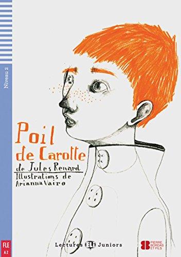 Poil de carotte: Französische Lektüre für das 3. Lernjahr. Buch + Audio-CD (Lectures ELI Juniors)