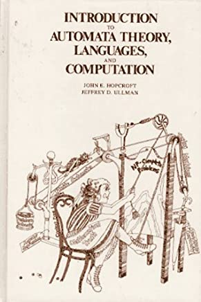 Introduction to Automata Theory, Languages and Computation (Addison-Wesley series in computer science) by John E. Hopcroft Jeffrey D. Ullman(1979-04)