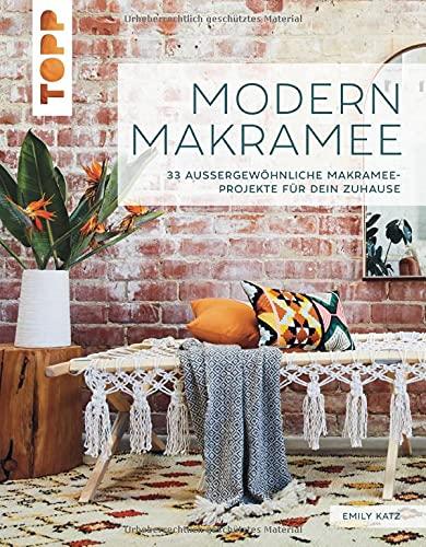 Modern Makramee: 33 außergewöhnliche Makramee-Projekte für dein Zuhause