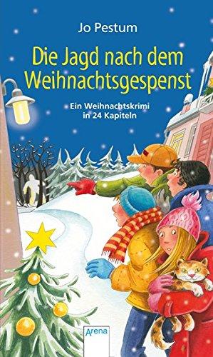 Die Jagd nach dem Weihnachtsgespenst: Ein Weihnachtskrimi in 24 Kapiteln