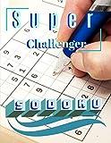 Super Challenger Sodoku: A First Suduko Book, Soduko Easy Kids, Sudoko and crossword mini puzzle books, Children's Activity Books, Soduko Beginner Book.