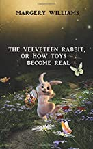 The Velveteen Rabbit (Illustrated edition): Or How Toys Become Real